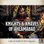 Knights & Knaves of Ahlamabad | Dungeons & Dragons